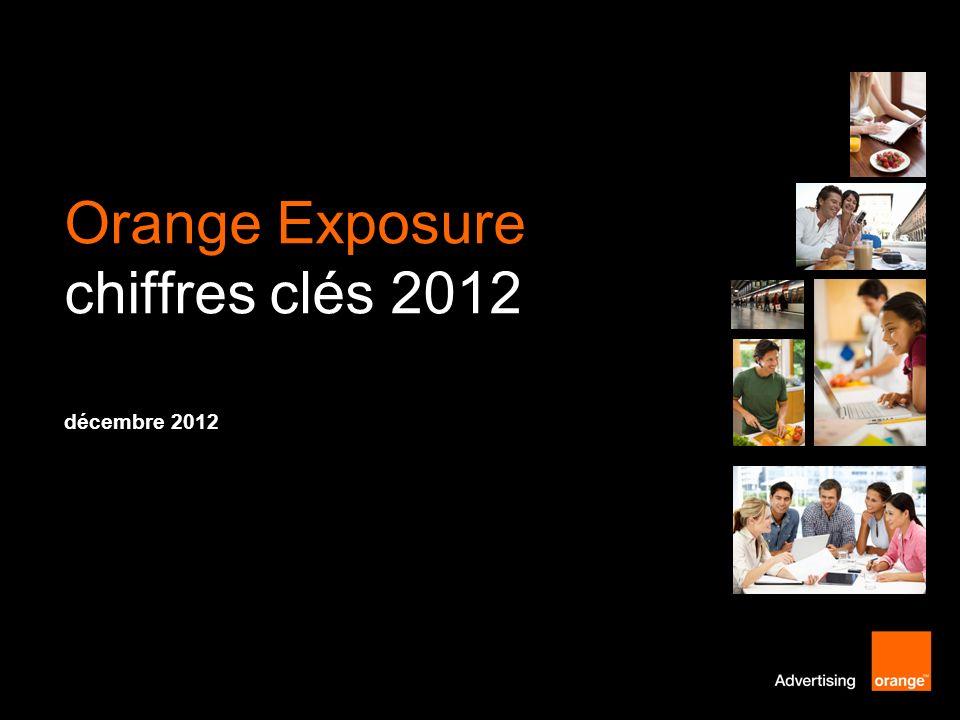 décembre 2012 Orange Exposure chiffres clés 2012