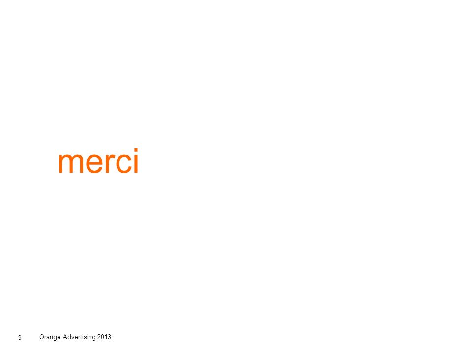 9 merci Orange Advertising 2013