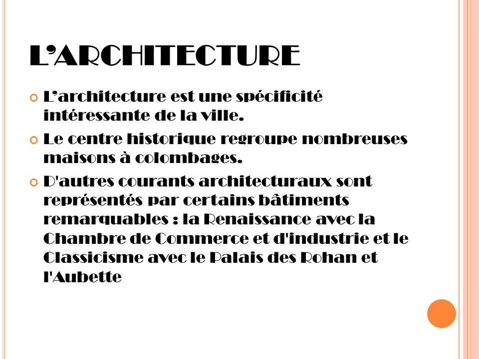 LARCHITECTURE Larchitecture est une spécificité intéressante de la ville. Le centre historique regroupe nombreuses maisons à colombages. D'autres cour