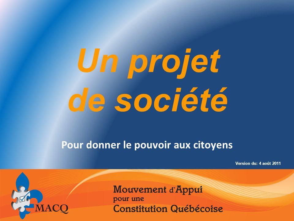 Un projet de société Pour donner le pouvoir aux citoyens Version du: 4 août 2011