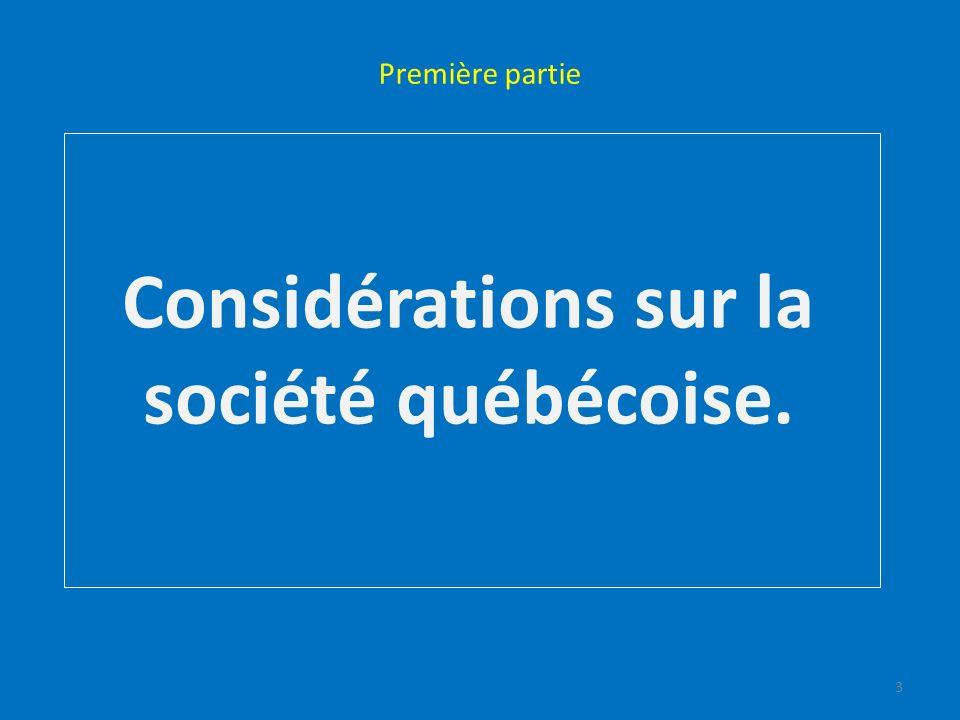 Première partie Considérations sur la société québécoise. 3