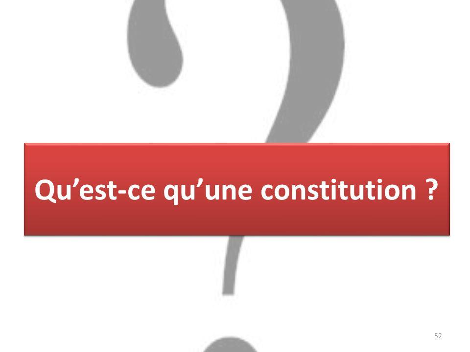 Quest-ce quune constitution 52
