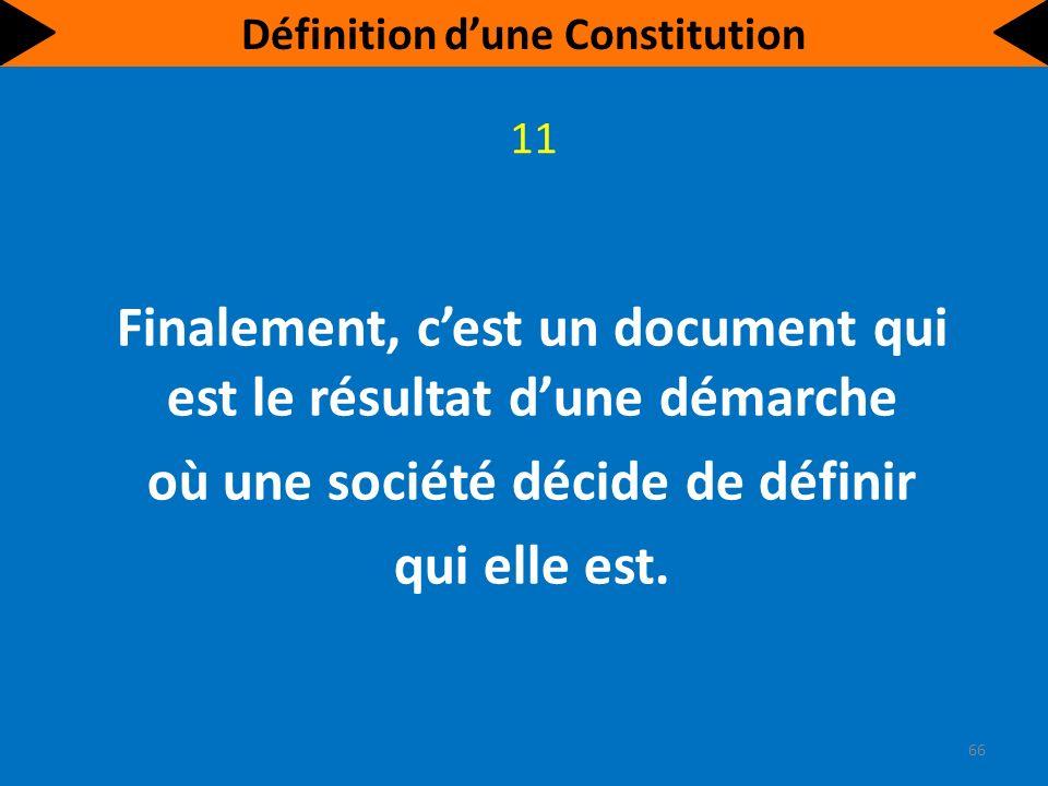 Une constitution est donc le document idéal et essentiel pour clarifier précisément la manière dont notre société doit fonctionner.