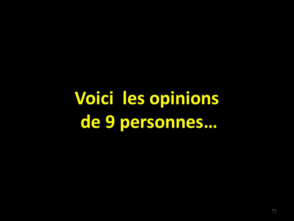 72 DES OPINIONS