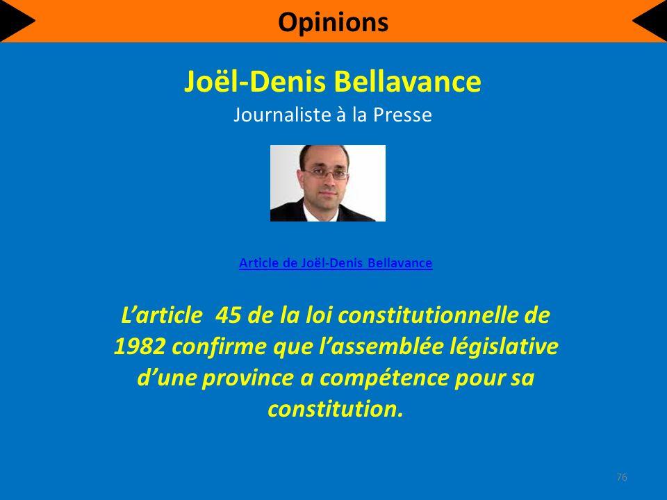 Joël-Denis Bellavance Journaliste à la Presse Article de Joël-Denis Bellavance Larticle 45 de la loi constitutionnelle de 1982 confirme que lassemblée législative dune province a compétence pour sa constitution.