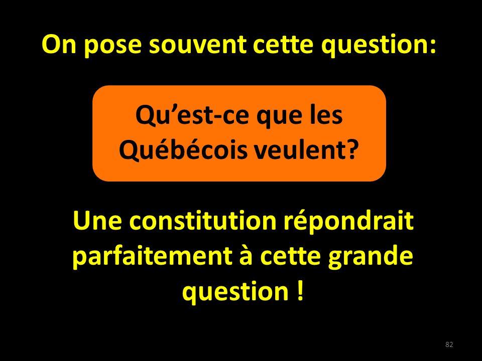 On pose souvent cette question: Quest-ce que les Québécois veulent.