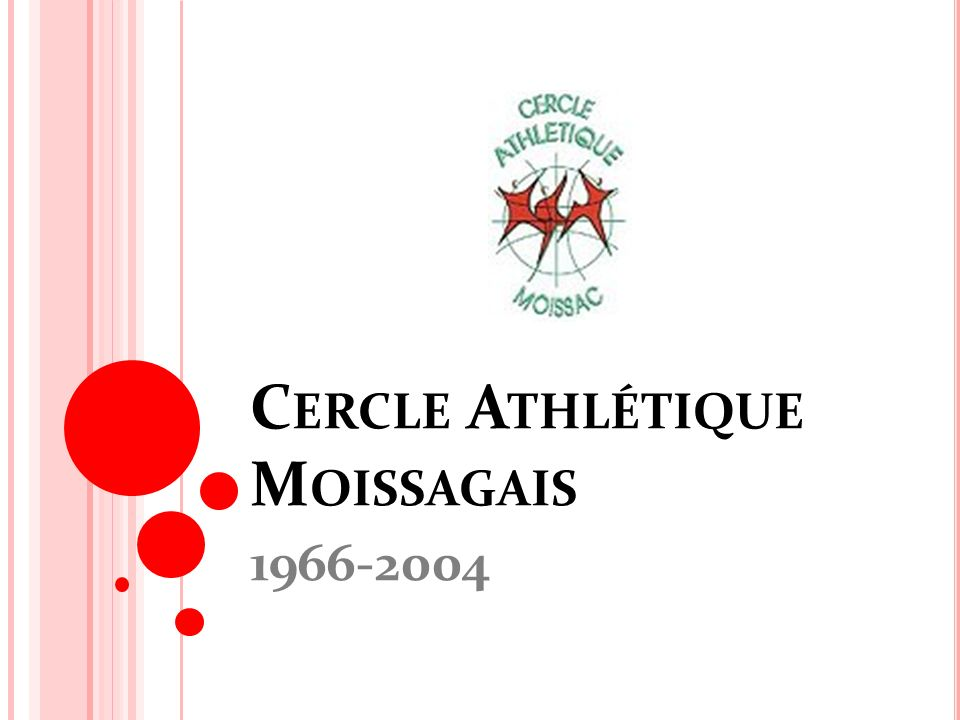 C ERCLE A THLÉTIQUE M OISSAGAIS 1966-2004