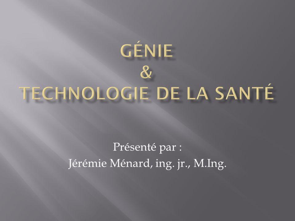 Présenté par : Jérémie Ménard, ing. jr., M.Ing.