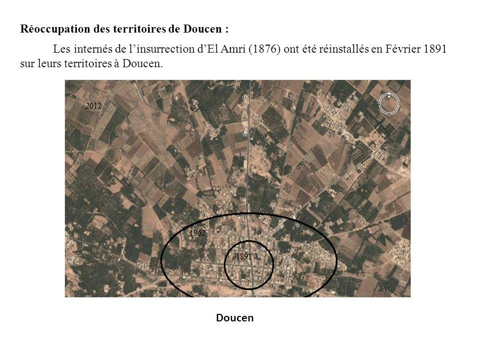 Réoccupation des territoires de Doucen : Les internés de linsurrection dEl Amri (1876) ont été réinstallés en Février 1891 sur leurs territoires à Doucen.