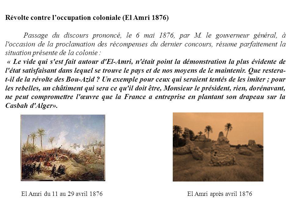 Révolte contre loccupation coloniale (El Amri 1876) Passage du discours prononcé, le 6 mai 1876, par M.