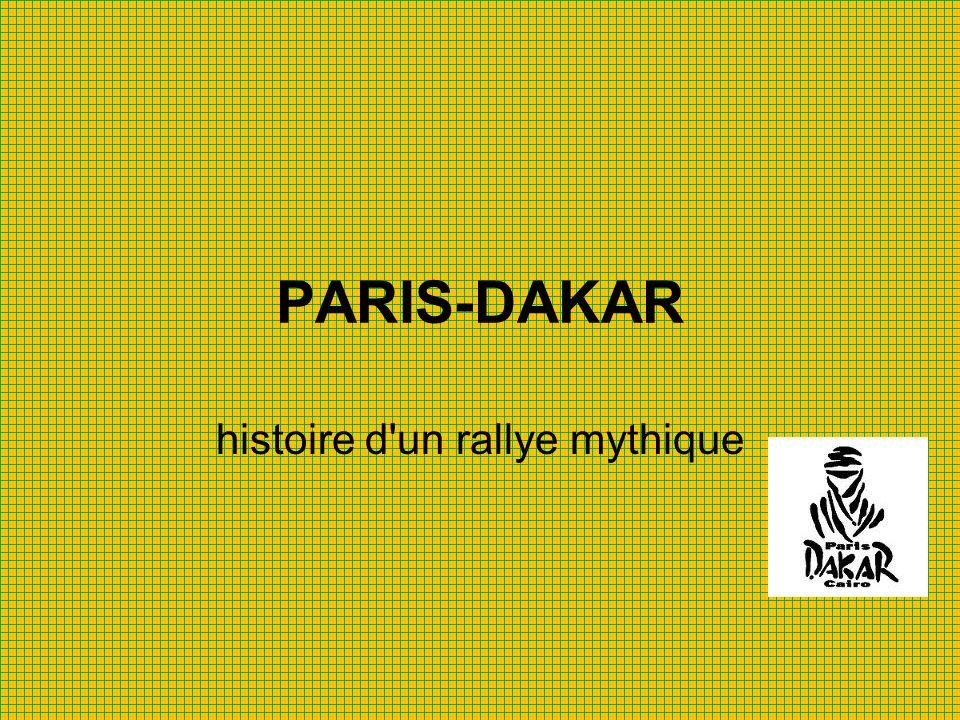 PARIS-DAKAR histoire d un rallye mythique