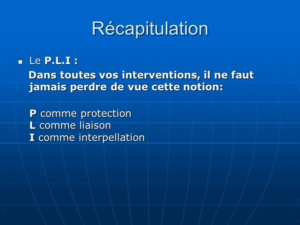 Linterpellation Le terme « interpellation » doit être pris au sens large du terme, cest à dire comme une prise de contact verbal avec plusieurs individus.