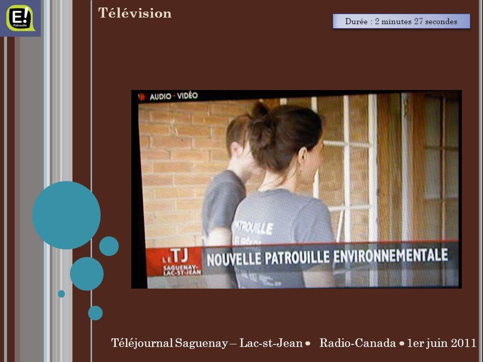 Durée : 2 minutes 27 secondes Téléjournal Saguenay – Lac-st-Jean Radio-Canada 1er juin 2011 Télévision