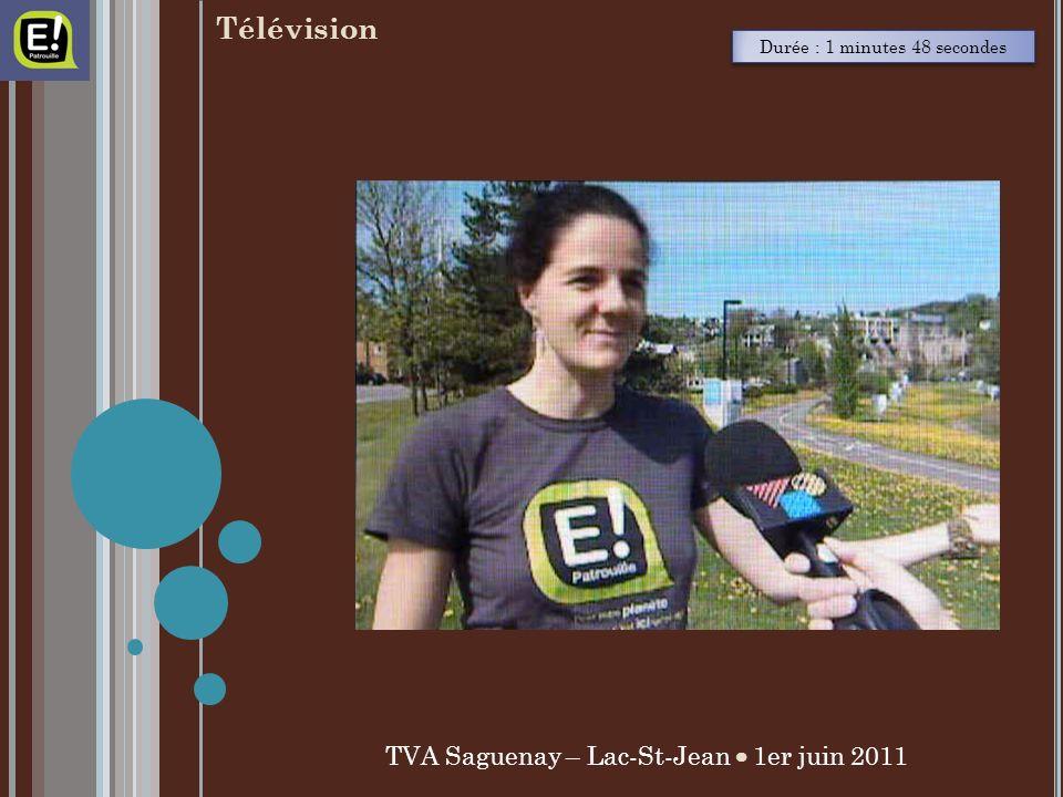 TVA Saguenay – Lac-St-Jean 1er juin 2011 Télévision Durée : 1 minutes 48 secondes