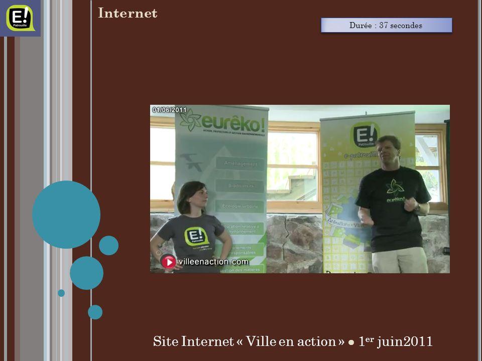 Durée : 37 secondes Site Internet « Ville en action » 1 er juin2011 Internet