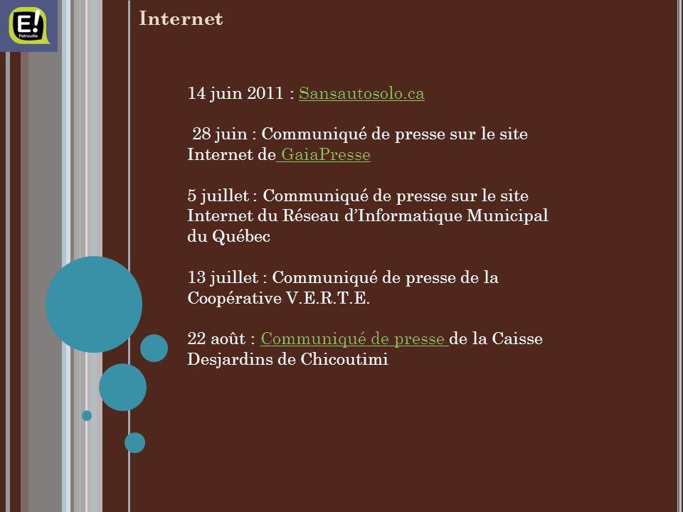 Internet 14 juin 2011 : Sansautosolo.caSansautosolo.ca 28 juin : Communiqué de presse sur le site Internet de GaiaPresse GaiaPresse 5 juillet : Communiqué de presse sur le site Internet du Réseau dInformatique Municipal du Québec 13 juillet : Communiqué de presse de la Coopérative V.E.R.T.E.