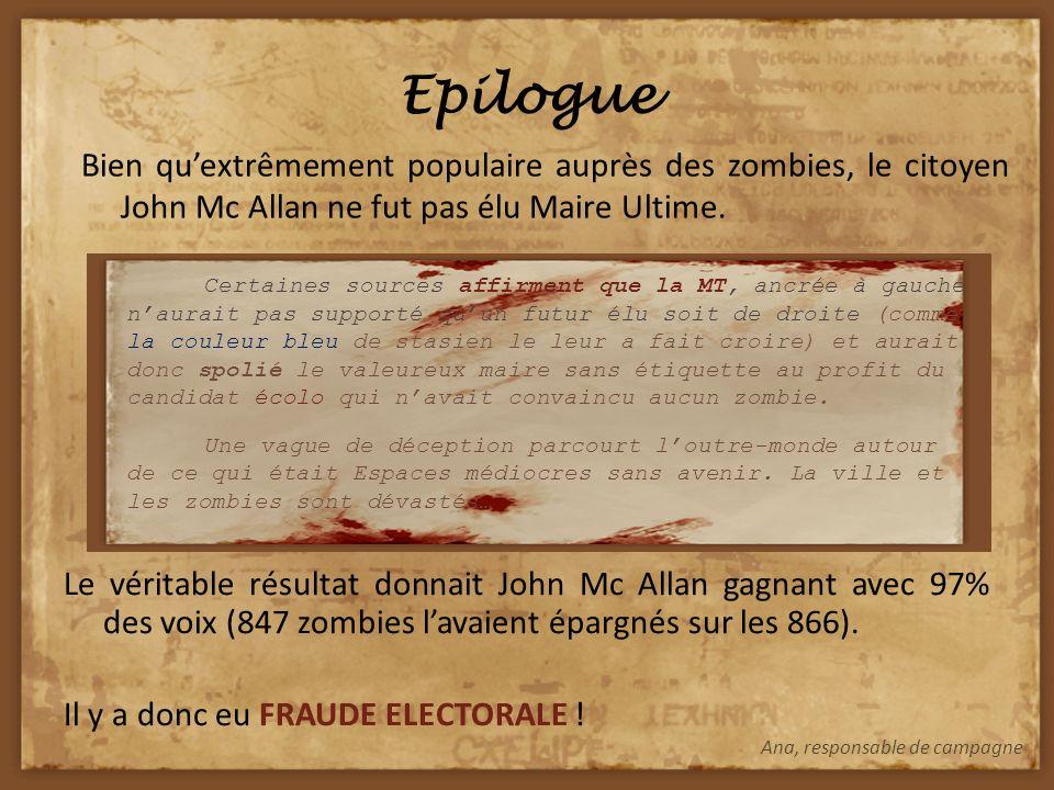 La mort Comme le montre ce document officiel, le dernier survivant de la ville est bel et bien John Mc Allan. Le titre de Maire Ultime a été attribué
