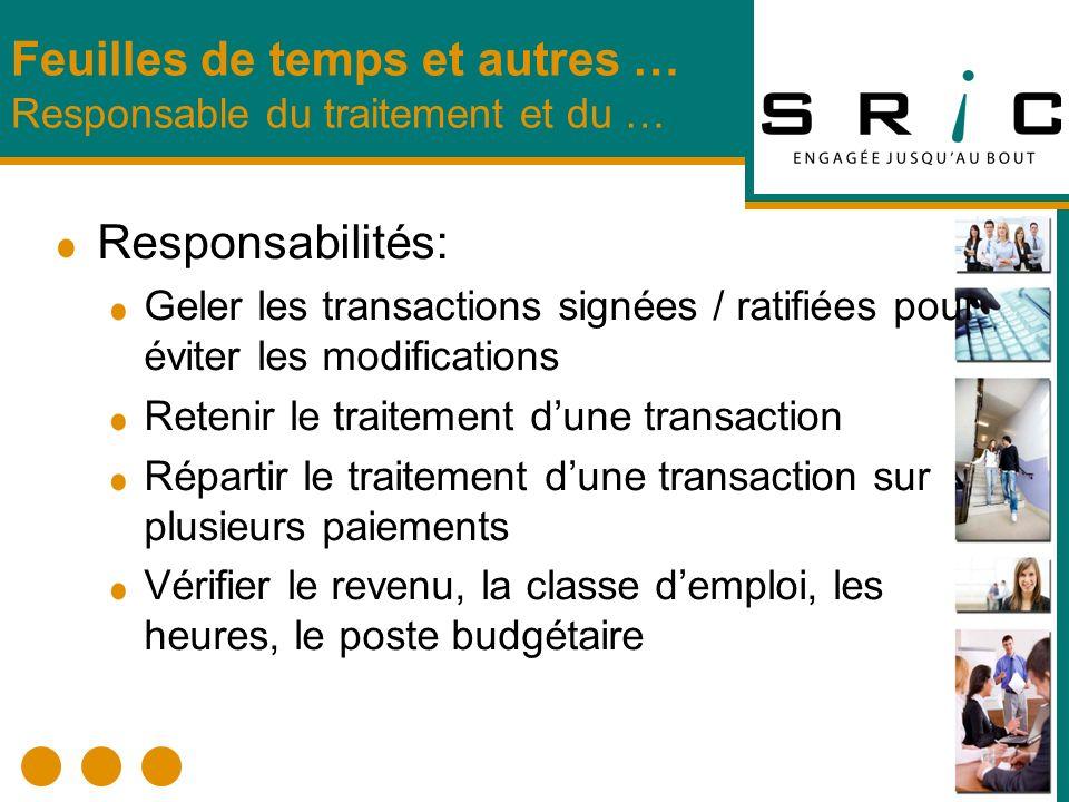 Responsabilités: Geler les transactions signées / ratifiées pour éviter les modifications Retenir le traitement dune transaction Répartir le traitemen