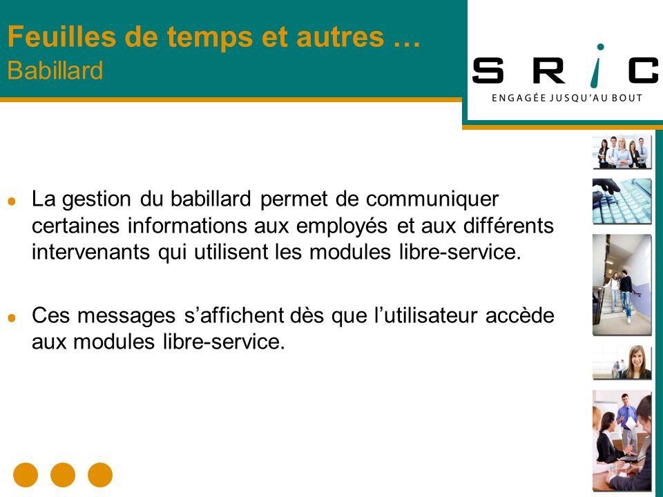 La gestion du babillard permet de communiquer certaines informations aux employés et aux différents intervenants qui utilisent les modules libre-servi