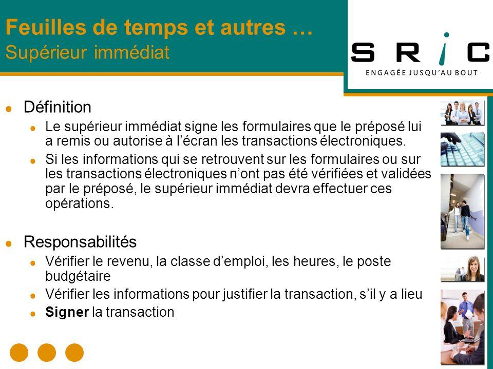 Définition Le supérieur immédiat signe les formulaires que le préposé lui a remis ou autorise à lécran les transactions électroniques. Si les informat