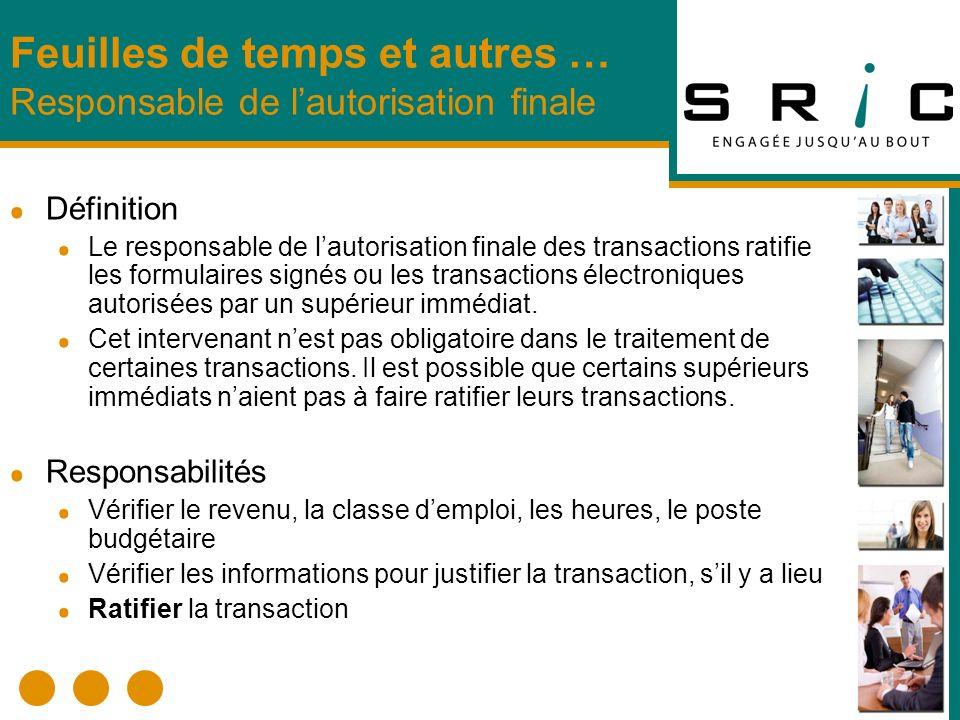 Définition Le responsable de lautorisation finale des transactions ratifie les formulaires signés ou les transactions électroniques autorisées par un