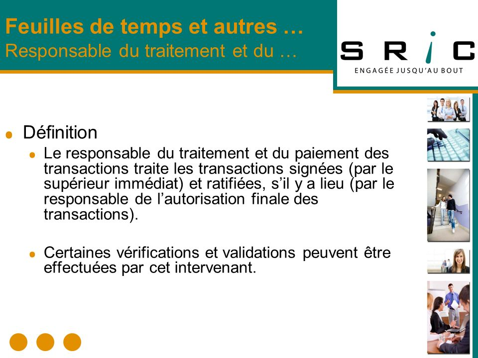 Définition Le responsable du traitement et du paiement des transactions traite les transactions signées (par le supérieur immédiat) et ratifiées, sil