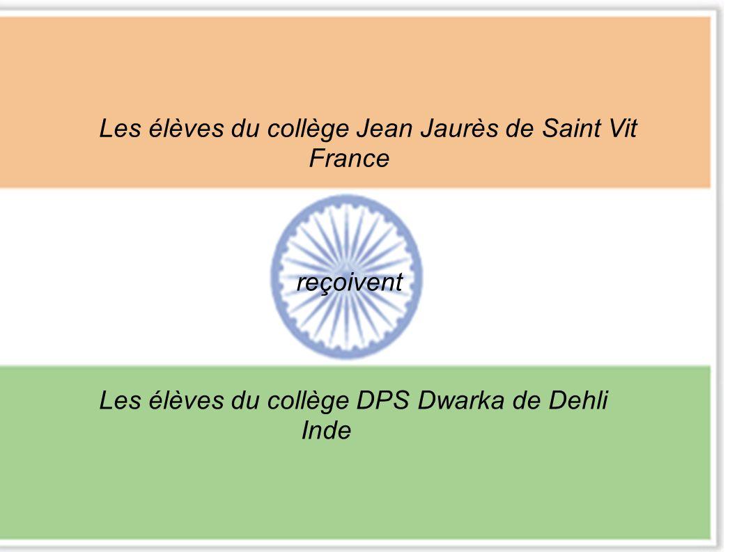 Les élèves du collège Jean Jaurès de Saint Vit France reçoivent Les élèves du collège DPS Dwarka de Dehli Inde