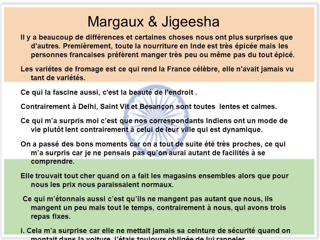 Margaux & Jigeesha Il y a beaucoup de différences et certaines choses nous ont plus surprises que d autres.