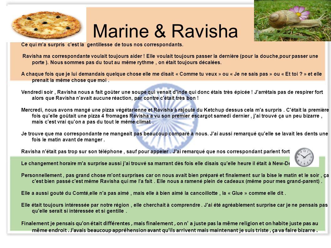 Marine & Ravisha Ce qui m a surpris c est la gentillesse de tous nos correspondants.