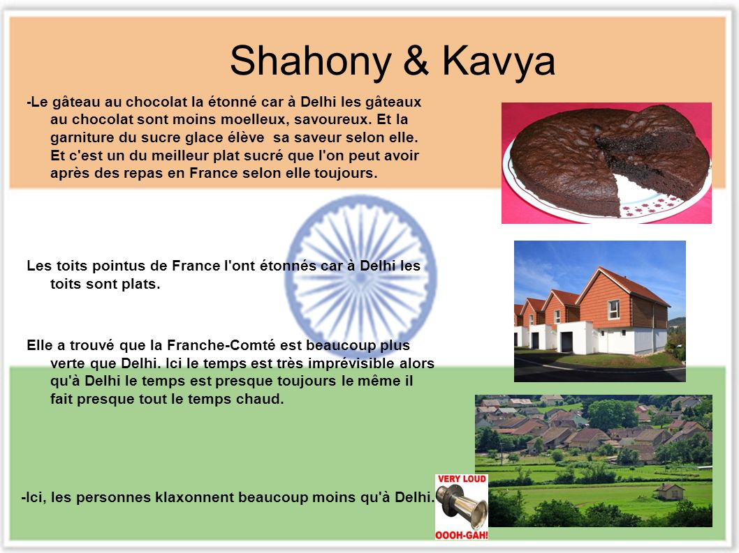 Shahony & Kavya - Le gâteau au chocolat la étonné car à Delhi les gâteaux au chocolat sont moins moelleux, savoureux.