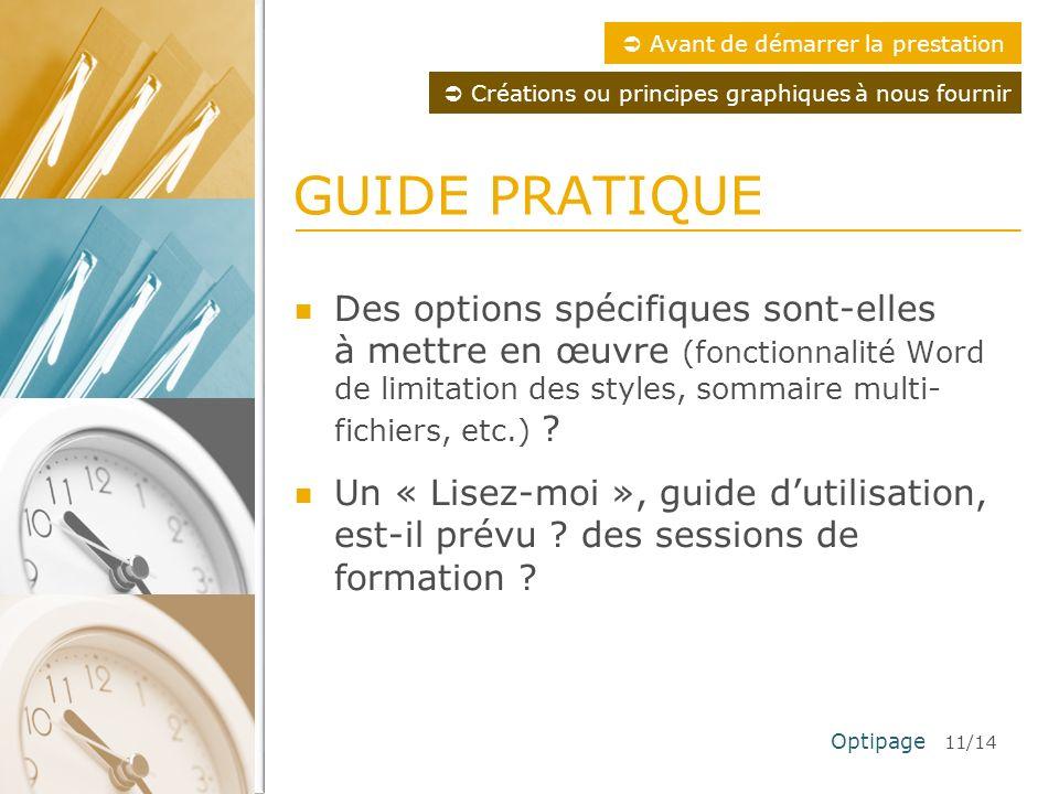 GUIDE PRATIQUE Avant de démarrer la prestation Optipage 11/14 GUIDE PRATIQUE Des options spécifiques sont-elles à mettre en œuvre (fonctionnalité Word