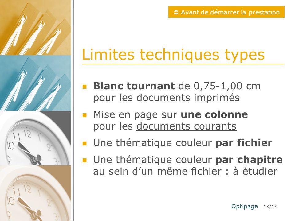 GUIDE PRATIQUE Avant de démarrer la prestation Optipage 13/14 Limites techniques types Blanc tournant de 0,75-1,00 cm pour les documents imprimés Mise