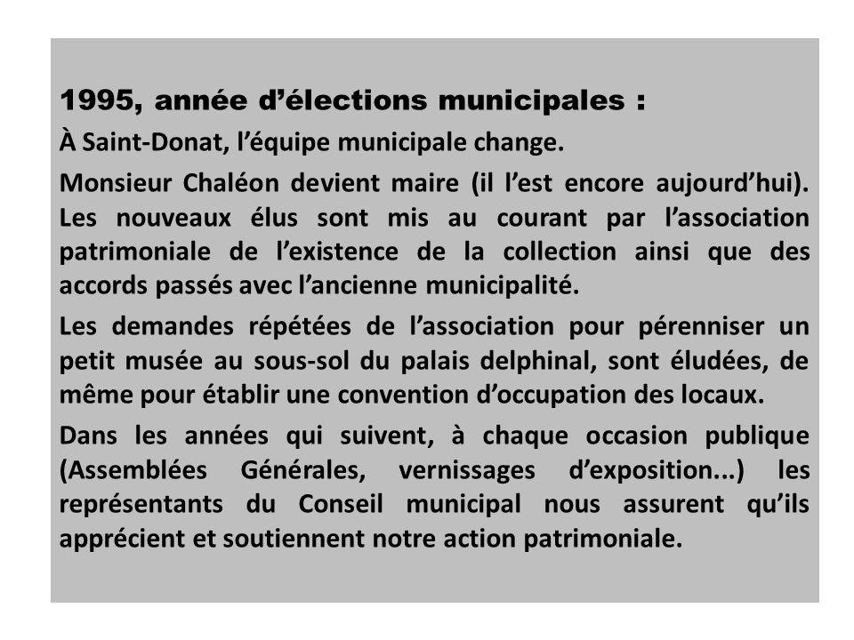 1995, année délections municipales : À Saint-Donat, léquipe municipale change. Monsieur Chaléon devient maire (il lest encore aujourdhui). Les nouveau