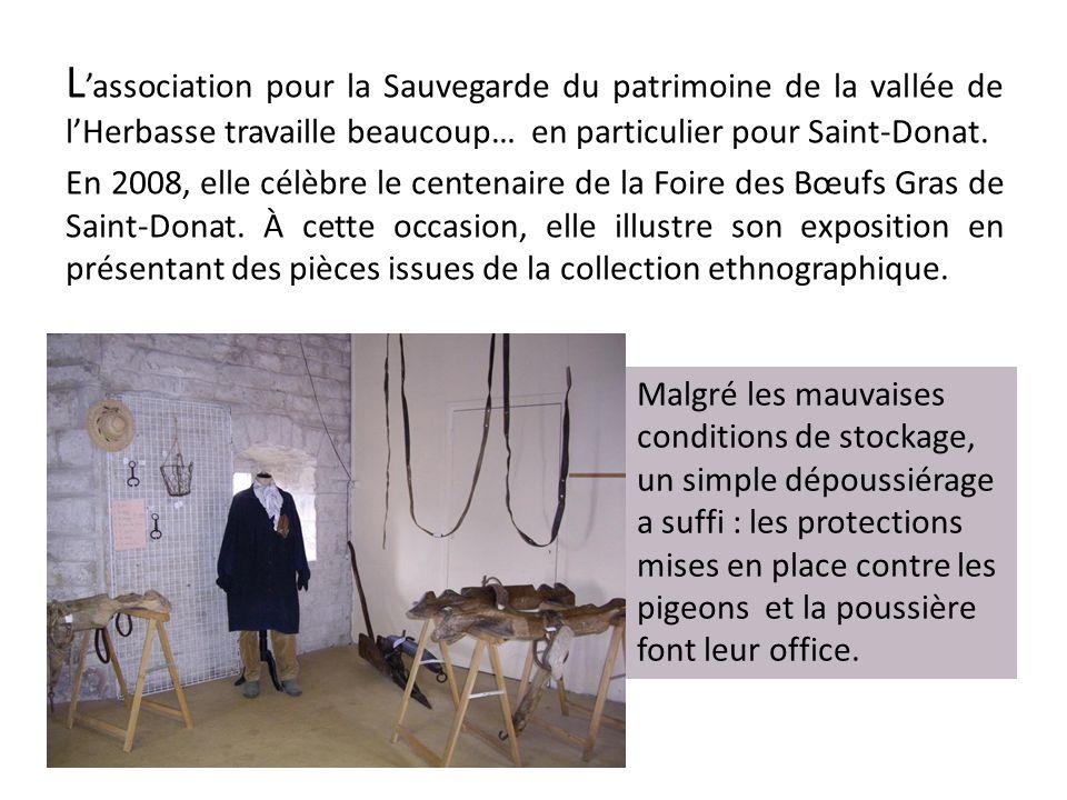 L association pour la Sauvegarde du patrimoine de la vallée de lHerbasse travaille beaucoup… en particulier pour Saint-Donat. En 2008, elle célèbre le