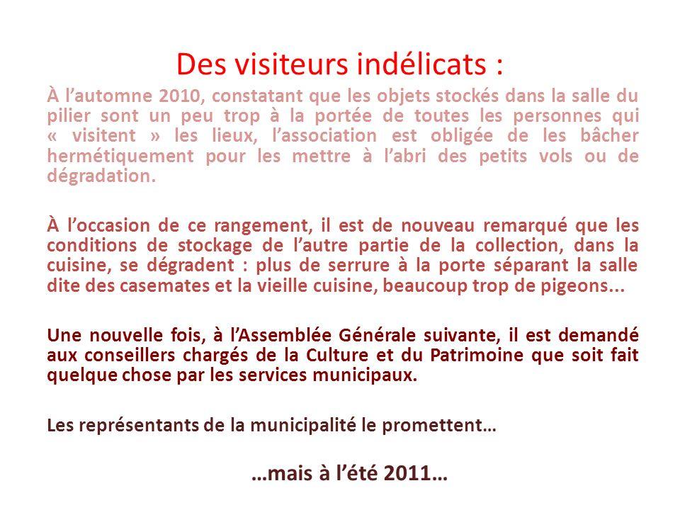 Des visiteurs indélicats : À lautomne 2010, constatant que les objets stockés dans la salle du pilier sont un peu trop à la portée de toutes les perso