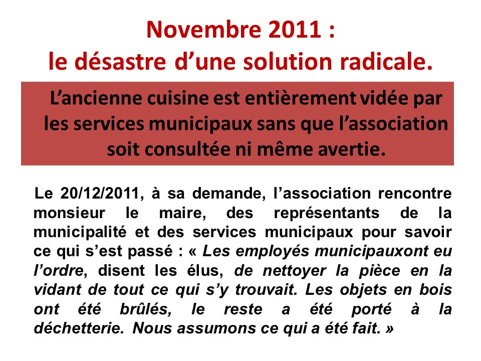 Novembre 2011 : le désastre dune solution radicale.