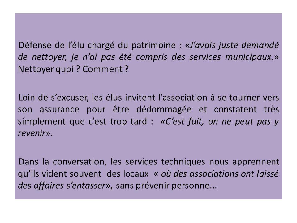 Défense de lélu chargé du patrimoine : «Javais juste demandé de nettoyer, je nai pas été compris des services municipaux.» Nettoyer quoi .