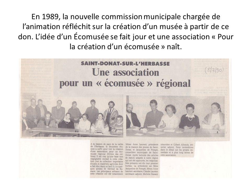 En 1989, la nouvelle commission municipale chargée de lanimation réfléchit sur la création dun musée à partir de ce don. Lidée dun Écomusée se fait jo