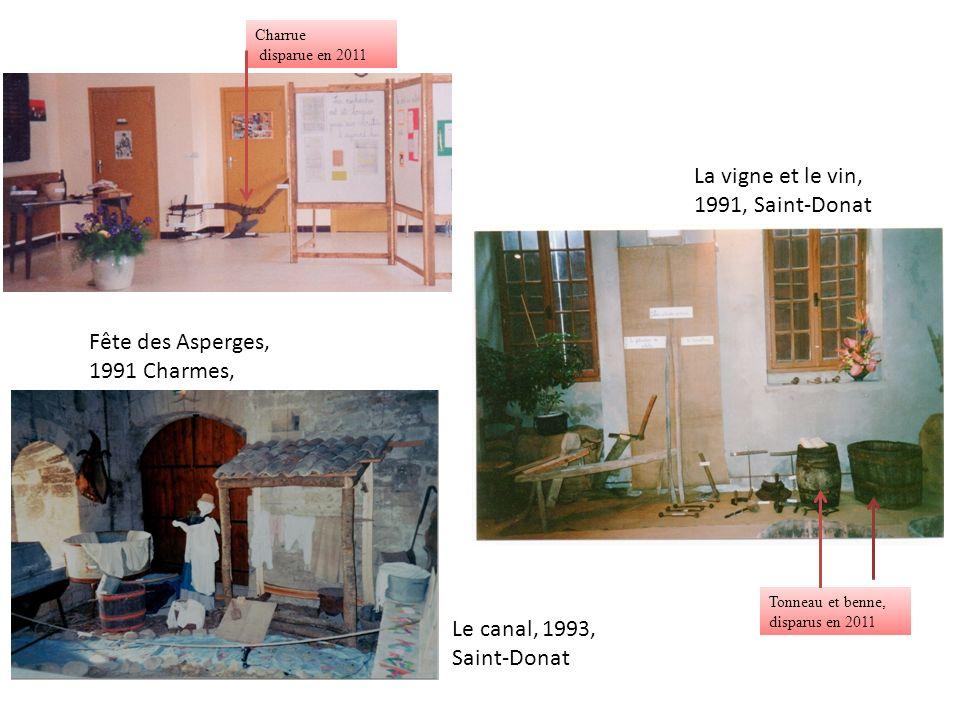 La vigne et le vin, 1991, Saint-Donat Le canal, 1993, Saint-Donat Fête des Asperges, 1991 Charmes, Tonneau et benne, disparus en 2011 Charrue disparue