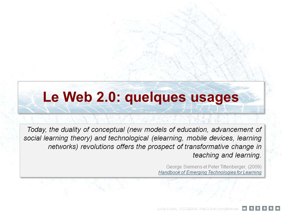 Le Web 2.0: quelques usages 12 34 Today, the duality of conceptual (new models of education, advancement of social learning theory) and technological