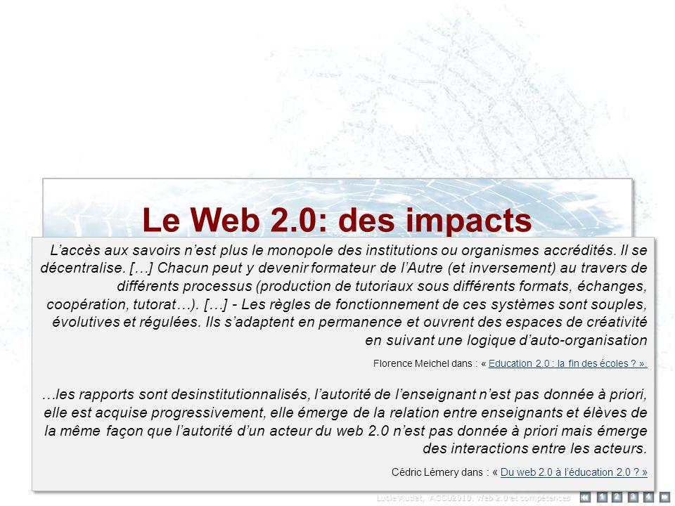 Le Web 2.0: des impacts 12 34 Laccès aux savoirs nest plus le monopole des institutions ou organismes accrédités.