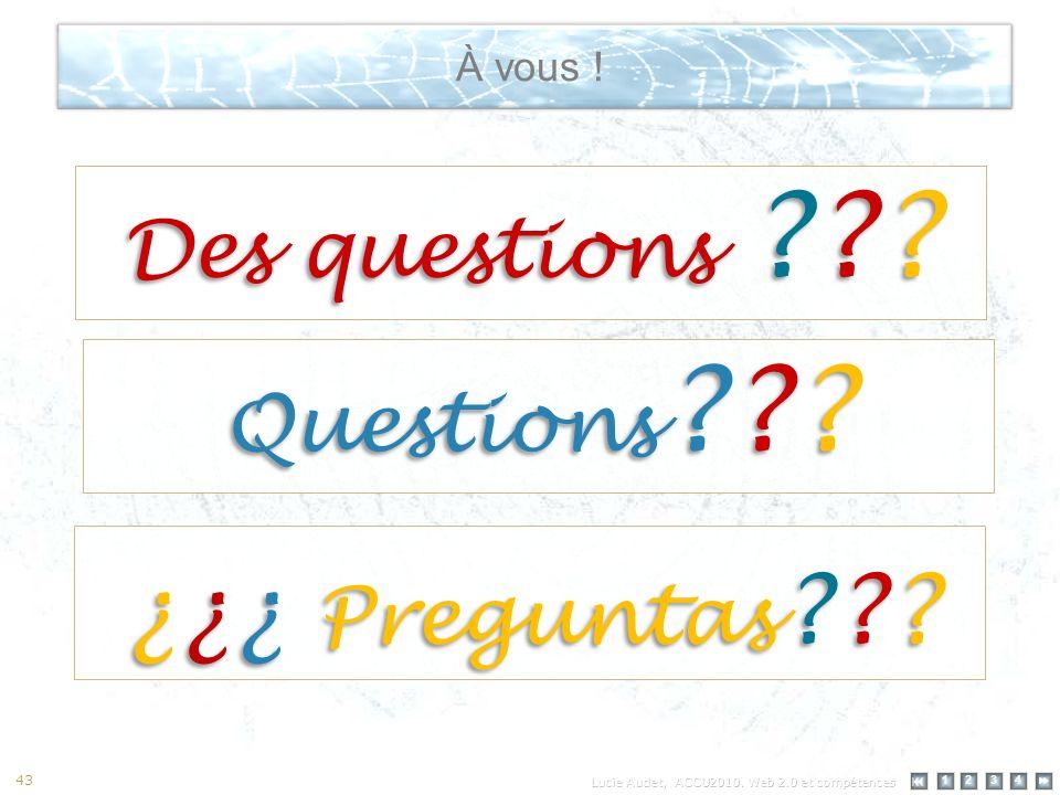 12 34 43 Des questions À vous ! Questions ¿¿¿ Preguntas