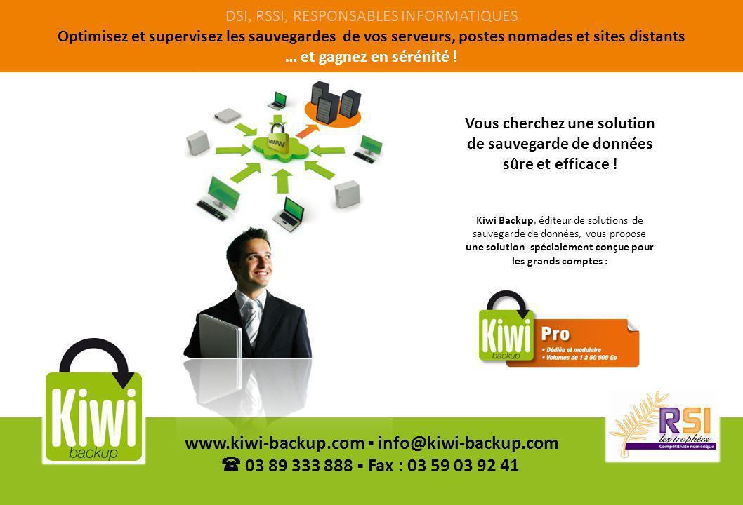 22 www.kiwi-backup.com info@kiwi-backup.com 03 89 333 888 Fax : 03 59 03 92 41 Votre outil de gestion : administration des contrats clients Les avantages DSI : Linterface administrateur : création des comptes client 22