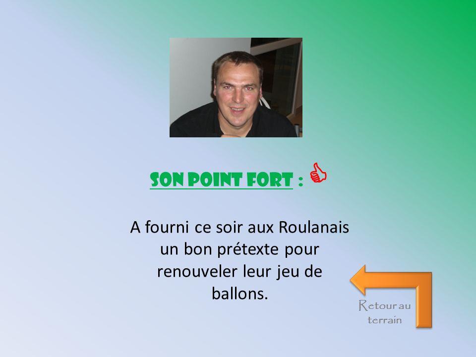 son point fort : A fourni ce soir aux Roulanais un bon prétexte pour renouveler leur jeu de ballons. Retour au terrain