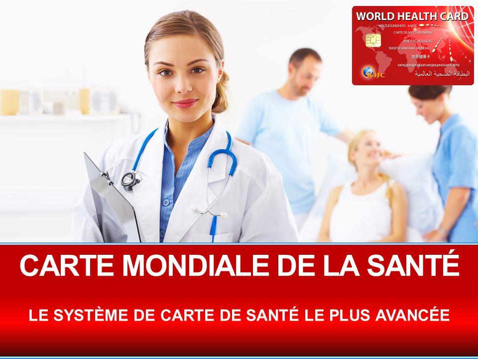 CARTE MONDIALE DE LA SANTÉ LE SYSTÈME DE CARTE DE SANTÉ LE PLUS AVANCÉE