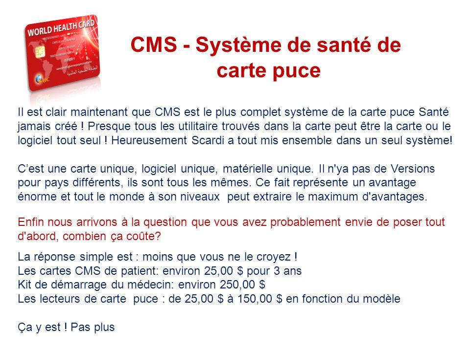 THE SYSTEM Il est clair maintenant que CMS est le plus complet système de la carte puce Santé jamais créé ! Presque tous les utilitaire trouvés dans l