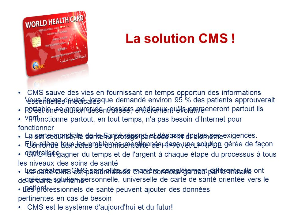 THE SYSTEM La solution CMS .