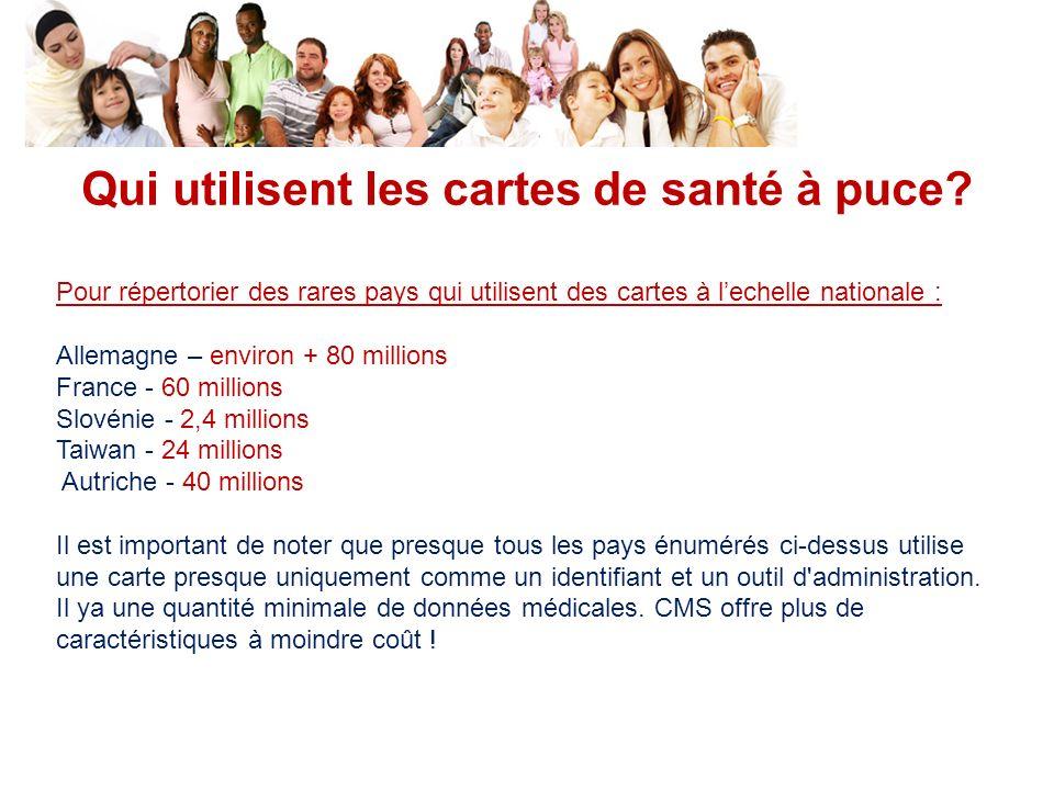 Qui utilisent les cartes de santé à puce? Pour répertorier des rares pays qui utilisent des cartes à lechelle nationale : Allemagne – environ + 80 mil