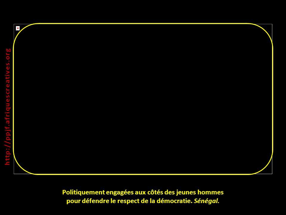 Politiquement engagées aux côtés des jeunes hommes pour défendre le respect de la démocratie. Sénégal. http:// ppjf.afriquescreatives.org