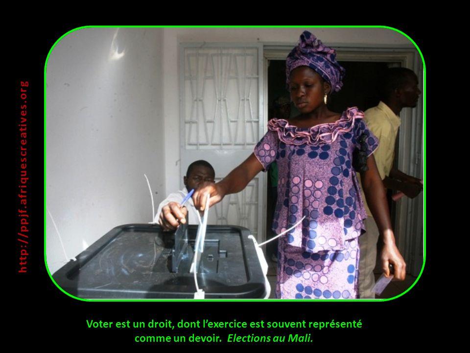 Voter est un droit, dont lexercice est souvent représenté comme un devoir. Elections au Mali. http:// ppjf.afriquescreatives.org